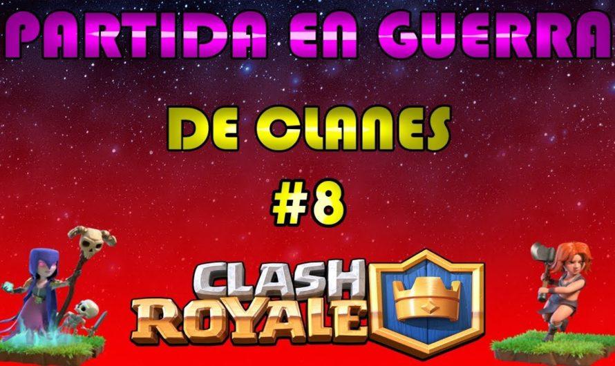 GUERRA DE CLANES #8   PARTIDA SIN COMENTAR!!!   Clash Royale en Español