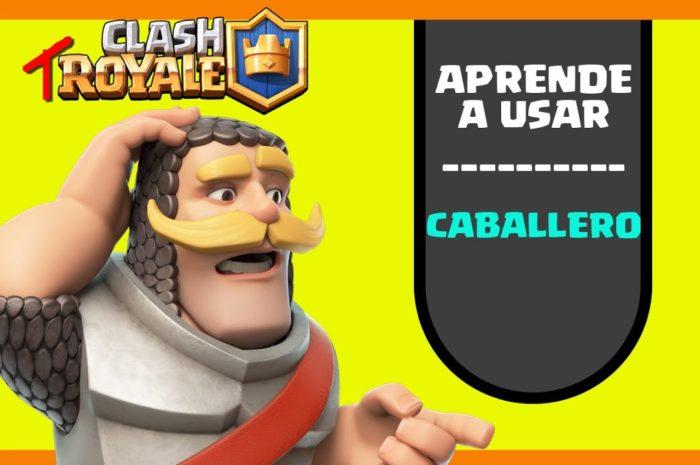 Clash Royale || Como usar al Caballero || ventajas