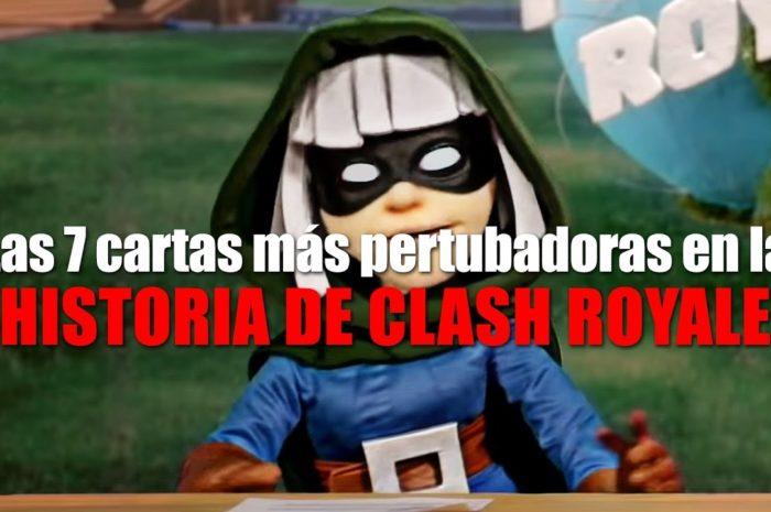 Las 7 CARTAS MÁS PERTURBADORAS en la HISTORIA de Clash Royale